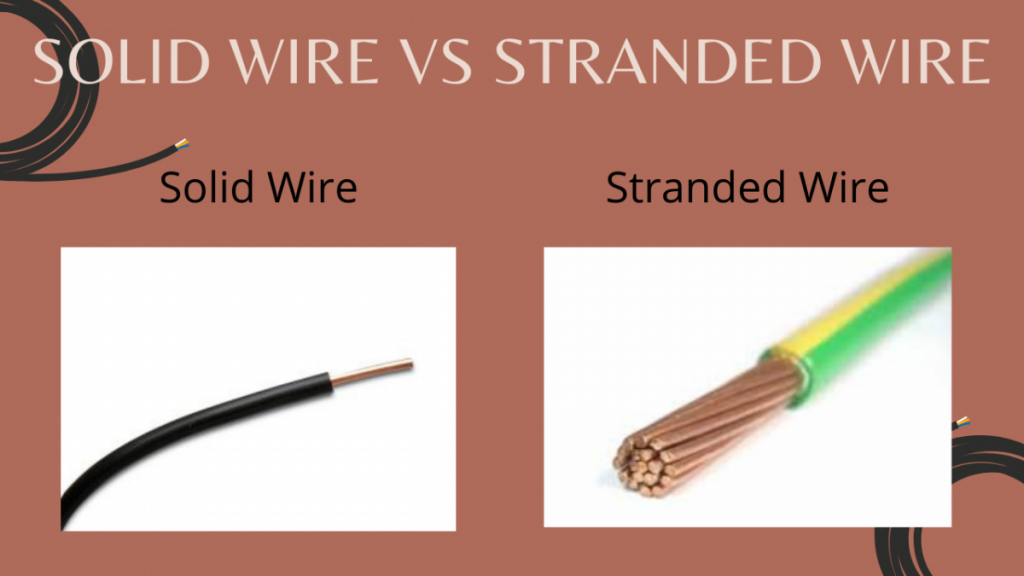 Solid wire vs stranded wire